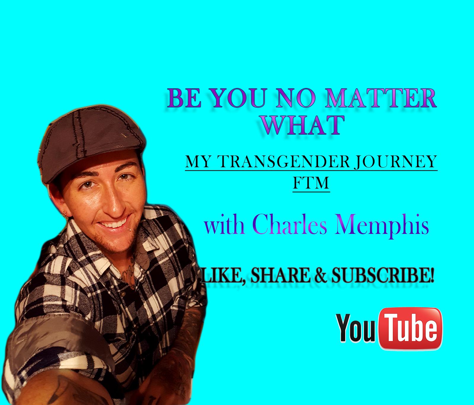Be You No Matter What - Transgender Journey - FTM