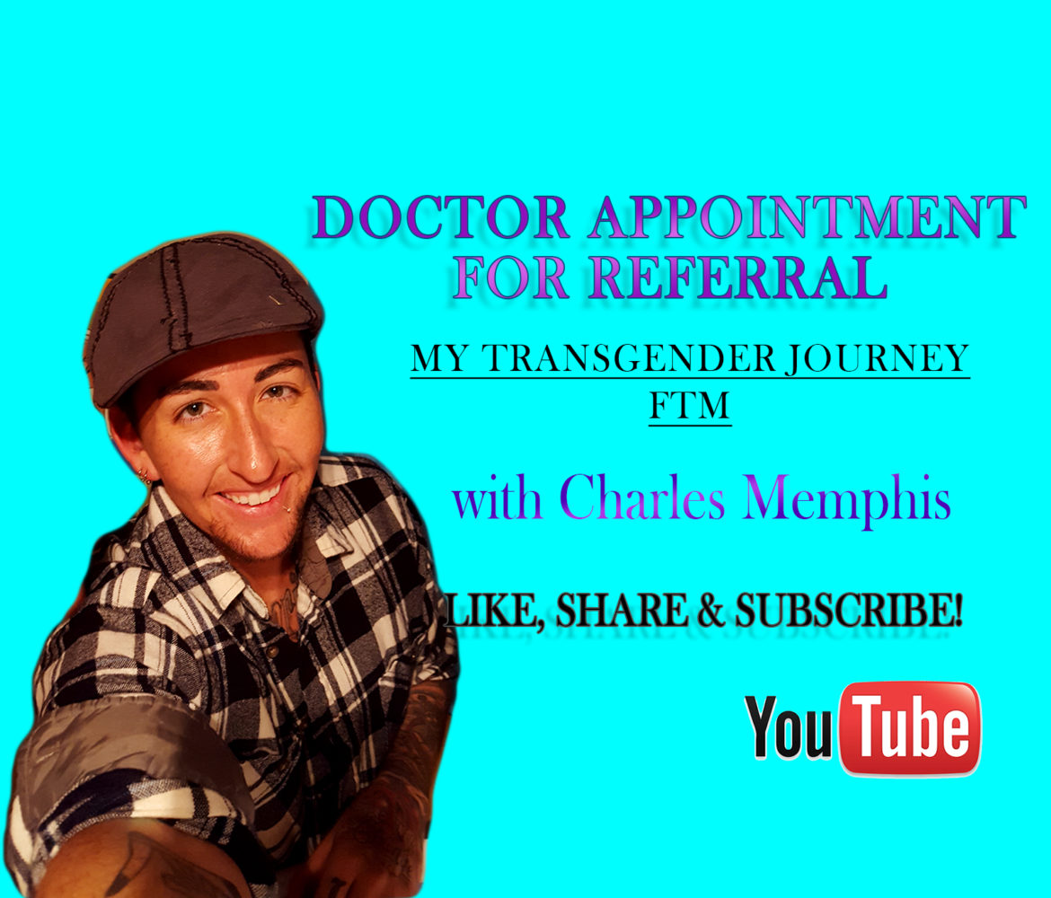 Headed into Doctor Appointment for Referral Transgender Journey - FTM
