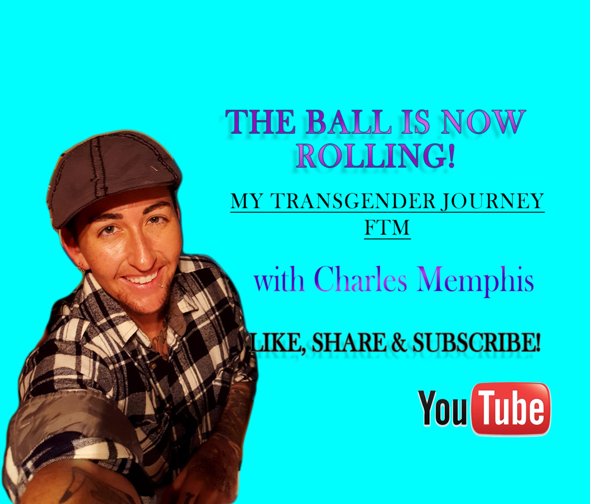 The Ball Is Now Rolling - Transgender Journey - FTM