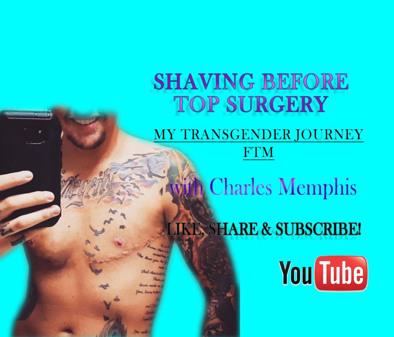 Shaving Before Top Surgery - Transgender Journey - FTM